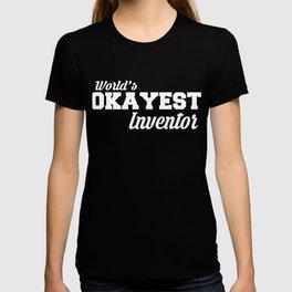 Okayest Inventor Epic  Tshirt Design T-shirt