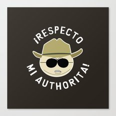 Respecto Mi Authorita! Canvas Print