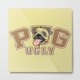 Pug Ugly Metal Print