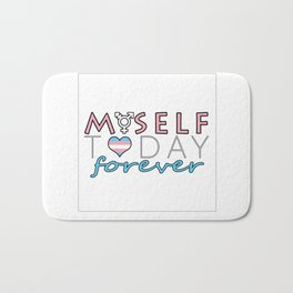 Myself Today Forever Bath Mat