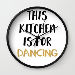 THIS KITCHEN IS FOR DANCING Wall Clock