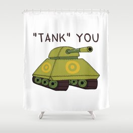 """Tank"" you Shower Curtain"