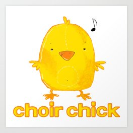 choir chick Art Print