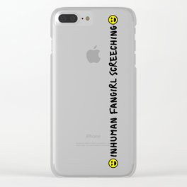 Inhuman Fangirl Screeching Clear iPhone Case