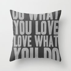 Do What You Love Love What You DO Throw Pillow