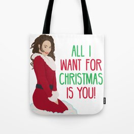 All I Want For Christmas Is You! Tote Bag