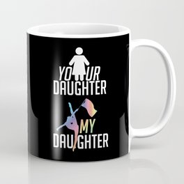 Your Daughter My Daughter Color Guard Marching Band Coffee Mug