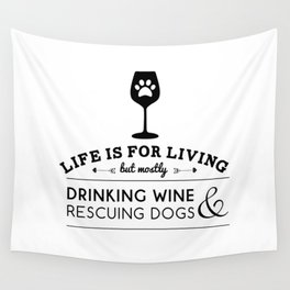 Drink wine & rescue dogs Wall Tapestry