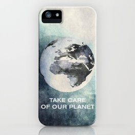 Take care of our planet #2 iPhone Case
