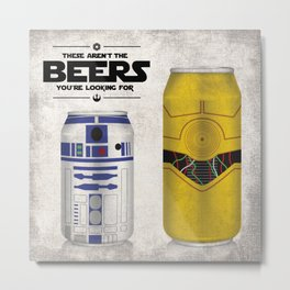 These Aren't the Beers You're Looking For Metal Print