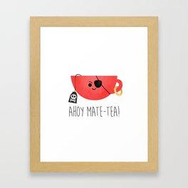 Ahoy Mate-tea! Framed Art Print