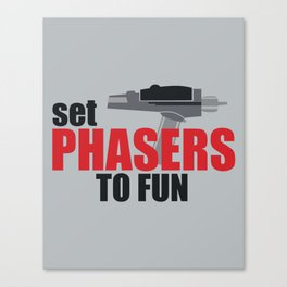 Set Phasers to Fun! Canvas Print