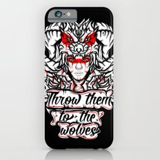 Throw Them To The Wolves Slim Case iPhone 6s