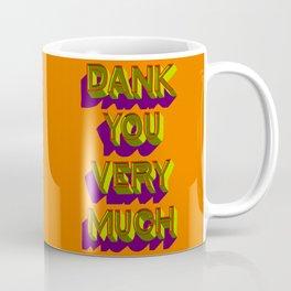 A Dank You Very Much Coffee Mug