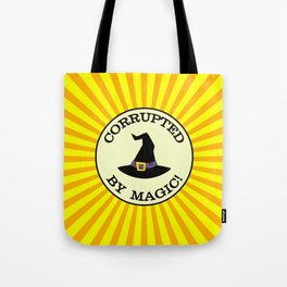 CORRUPTED BY MAGIC! Tote Bag