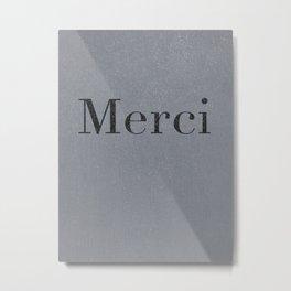 Merci Metal Print