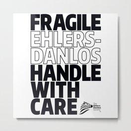 EDS Awareness - FRAGILE! Metal Print