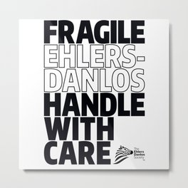 EDS Awareness - FRAGILE! Metal Print