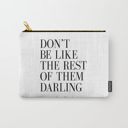 "Fashion Quote ""Don't Be like the Rest Of Them Darling"" Fashion Print Fashionista Girl Bathroom Decor Carry-All Pouch"