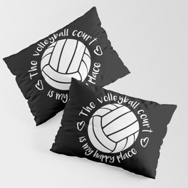 The volleyball court is my happy place typography Pillow Sham