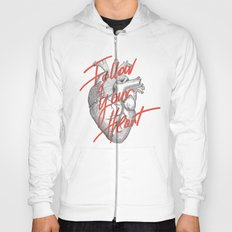 FOLLOW YOUR HEART Hoody