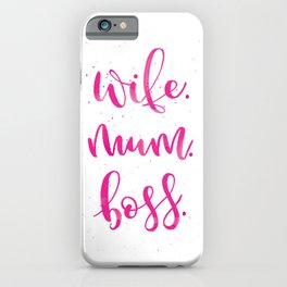Wife. Mum. Boss. | Pink Palette iPhone Case