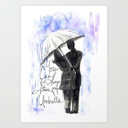 You Can Always Share My Umbrella Art Print