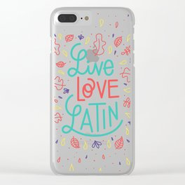 Live Love Latin Clear iPhone Case
