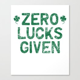 Zero Lucks Given St Patricks Day Shamrock Womens Canvas Print