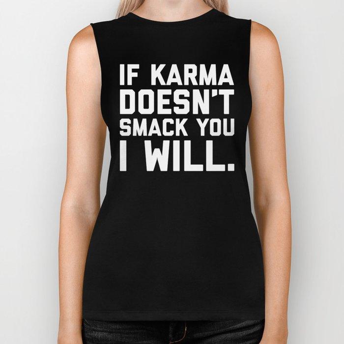 Karma Smack You Funny Quote Biker Tank