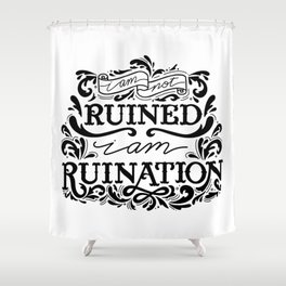 Grishaverse Quote Ruination BW Shower Curtain