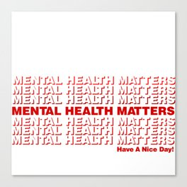 MENTAL HEALTH MATTERS - Thank You bag Canvas Print
