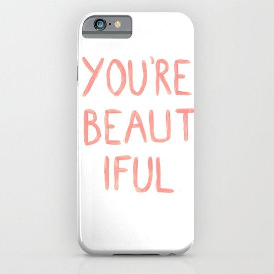 You're beautiful iPhone & iPod Case