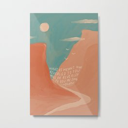 Warm Canyons - What Is Meant To Be - Quote Metal Print