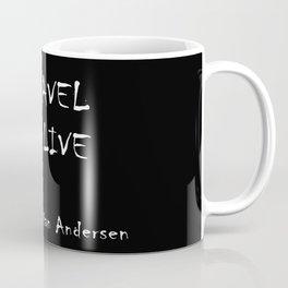 To travel is to live Stye 2 Coffee Mug