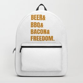 The four pillars of an happy man. Beer, barbecue, bacon and freedom. Backpack