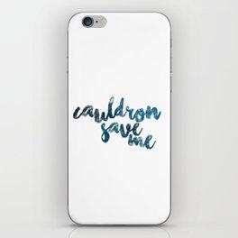 A Court of Mist and Fury- Cauldron Save Me (Plain Blue) iPhone Skin