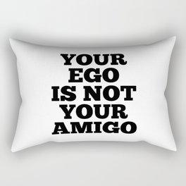 Your Ego is Not Your Amigo Rectangular Pillow