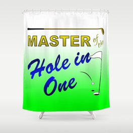 Master of The Hole In One Shower Curtain
