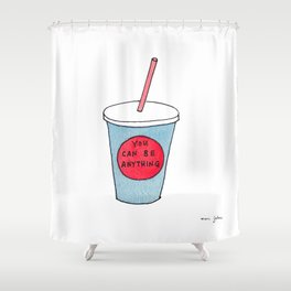 you can be anything Shower Curtain