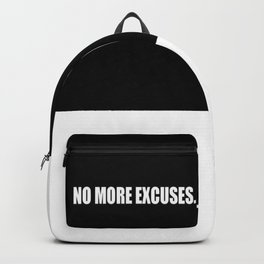 No more excuses Backpack