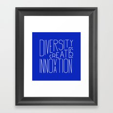 Diversity creates innovation Framed Art Print