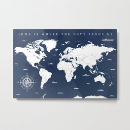 Home is Where the Navy Sends Us - Nautical World Map Metal Print