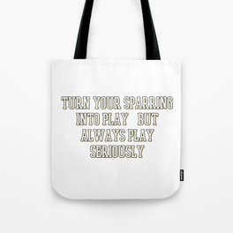 The Fighter's Sparring Tshirt Design Play seriously Tote Bag