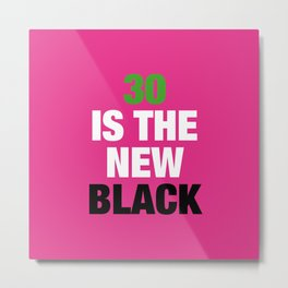 30 is the new Black - Square Metal Print