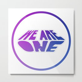 We Are One, motivational sticker, positive quote, white version Metal Print