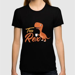 Tea Rex, Funny Tea Lover, Tea Addict, Favorite Tea T-shirt
