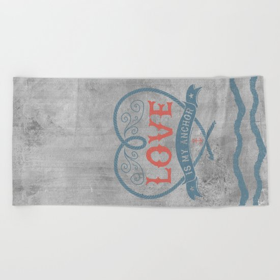Maritime Design- Love is my anchor on grey abstract background Beach Towel
