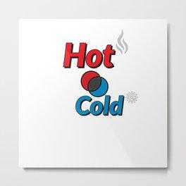 hot or cold Metal Print