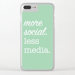 More Social Less Media (green) Clear iPhone Case